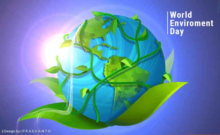 ప్రపంచ పర్యావరణ దినోత్సవం - World Enviroment Day | | Design by PRASHANTH - ShareChat