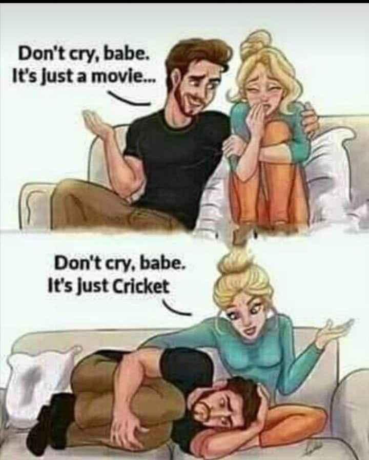 🏏 India vs New Zealand: સેમી ફાઇનલ - Don ' t cry , babe . It ' s just a movie . . . Don ' t cry , babe . It ' s just Cricket - ShareChat