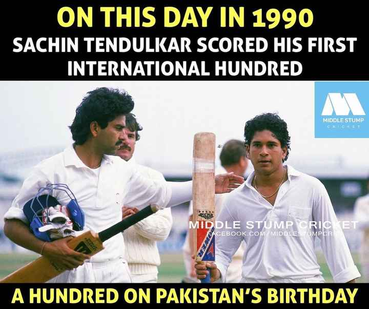 🏏 Ind vs WI - ON THIS DAY IN 1990 SACHIN TENDULKAR SCORED HIS FIRST INTERNATIONAL HUNDRED MIDDLE STUMP CRICKET eigiai MIDDLE STUMP CRIC ET FACEBOOK . COM / MIDDLESTUMPCRIO A HUNDRED ON PAKISTAN ' S BIRTHDAY - ShareChat