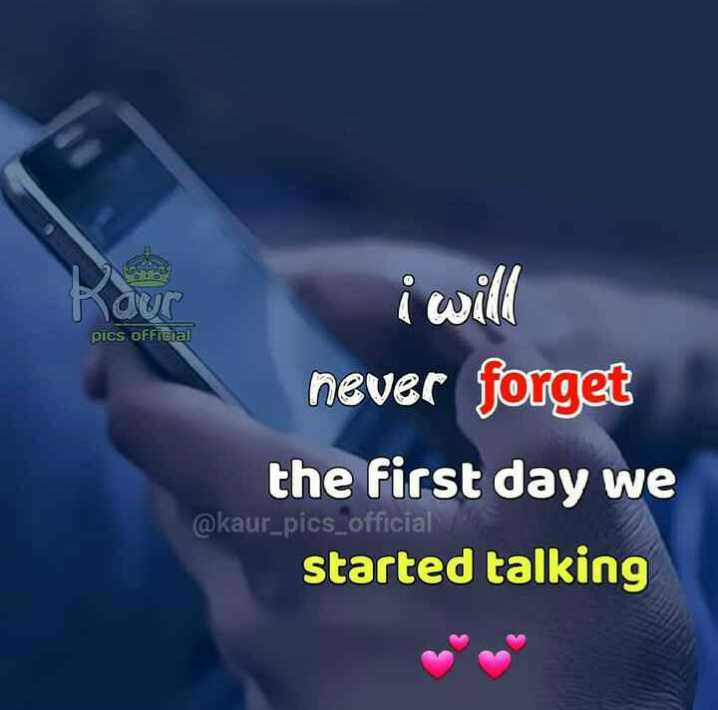 😟😟 mood  off 😔😔 - pics official our i will never forget the first day we @ kaur _ pics _ official started talking - ShareChat