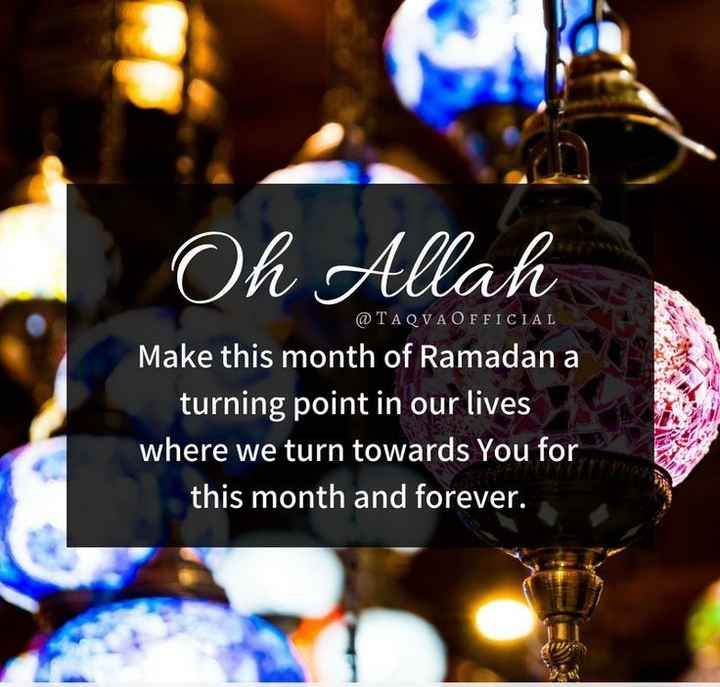 ramadan kareem - Oh Allah @ TAQVA OFFICIAL Make this month of Ramadan a turning point in our lives where we turn towards You for this month and forever . - ShareChat